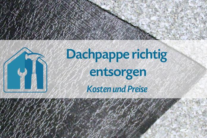 Dachpappe entsorgen