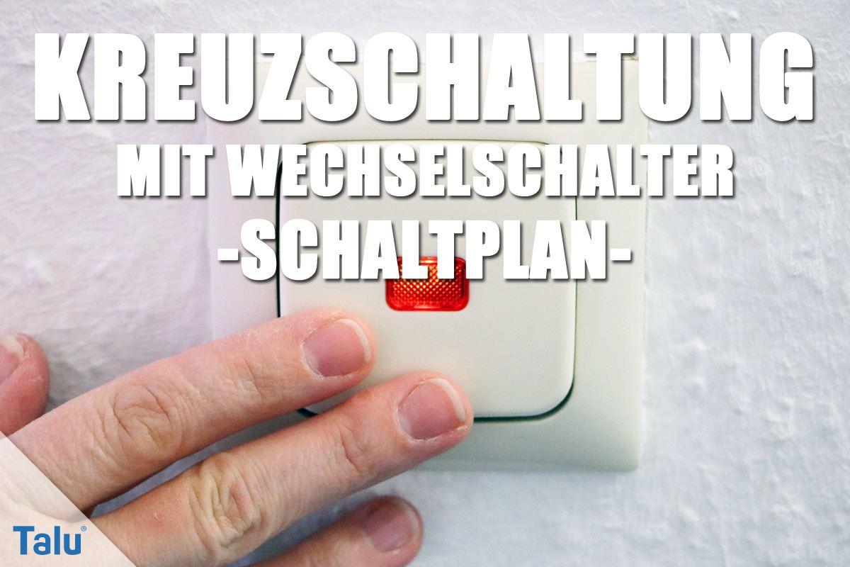 Kreuzschaltung - Schaltplan für Wechselschalter mit 3/4 Schaltern ...