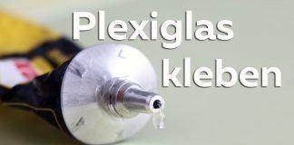 Plexiglas kleben