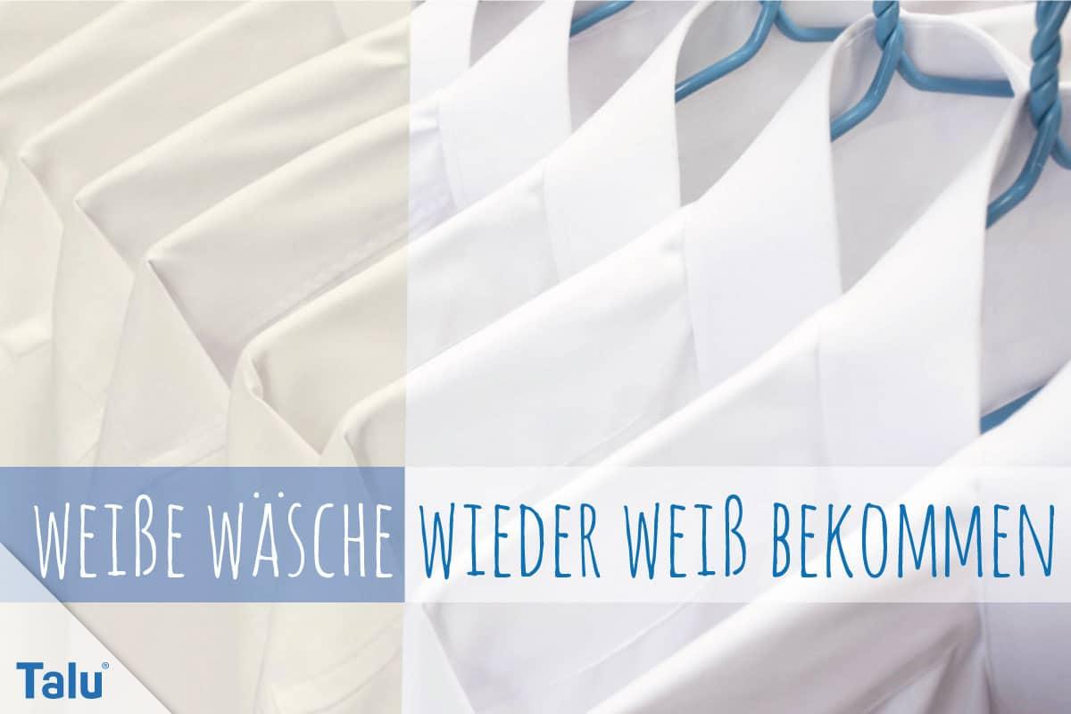 Super Weiße Wäsche wieder weiß bekommen - 11 Hausmittel gegen FG51