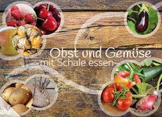 Obst und Gemüse, die man mit Schale essen kann