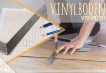 Vinylboden verlegen, Anleitung und Tipps