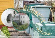 Regenwasser für Toilette und Waschmaschine benutzen, Tipps