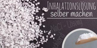 Inhalationslösung selber machen, NaCl-Lösung herstellen
