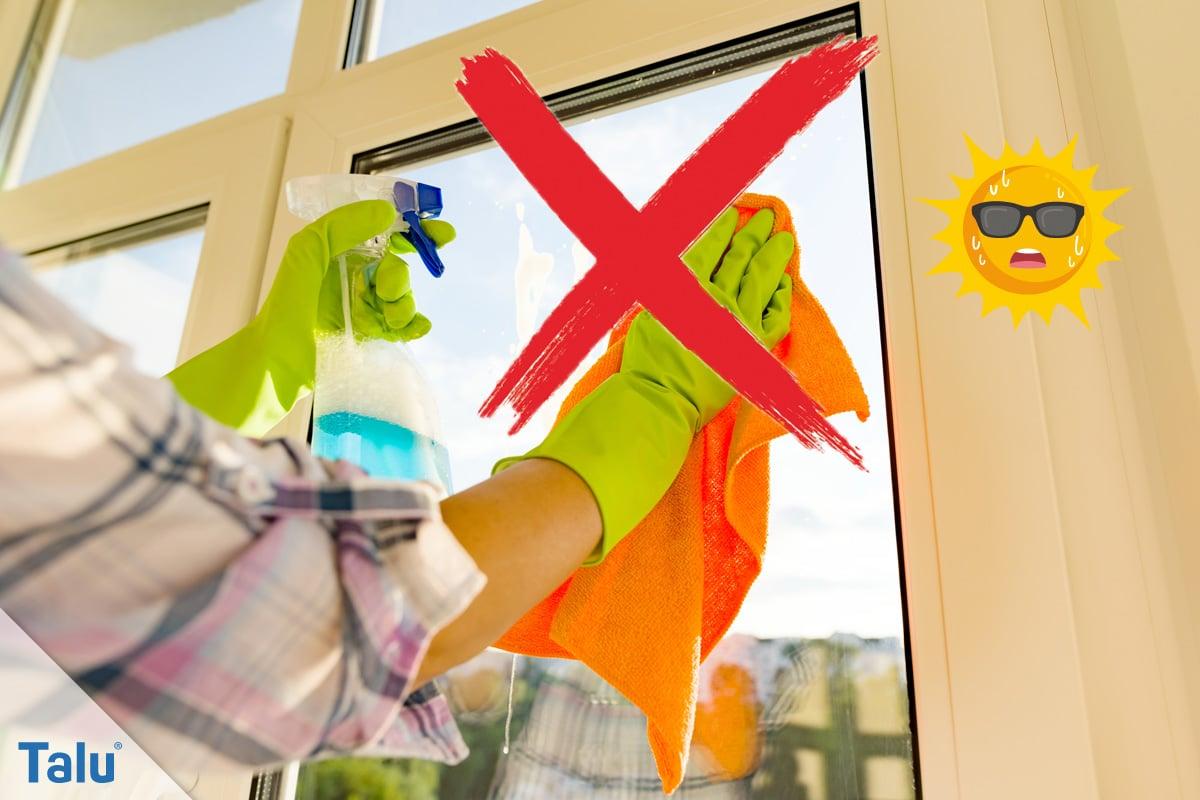 Schmierige, fettige Glasscheiben reinigen, nicht im Sonnenschein Fenster putzen