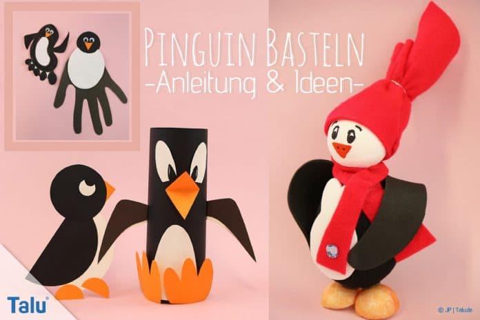 Pinguin basteln mit Kindern, Anleitung und Ideen