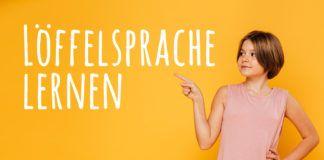 Löffelsprache lernen