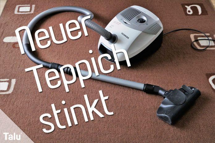 Neuer Teppich stinkt