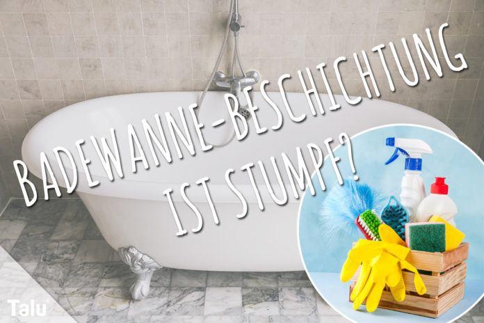 Badewanne-Beschichtung ist stumpf