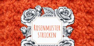 Rosenmuster stricken