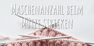 Maschenanzahl beim Mütze stricken